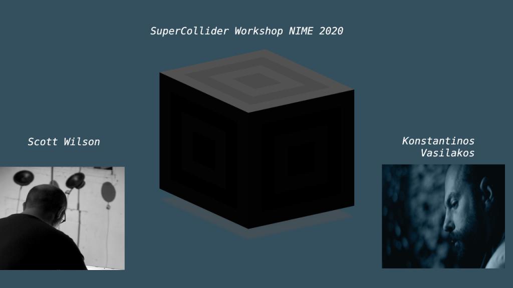 Supercollider workshop banner, with images of workshop leaders Scott Wilson and Konstantinos Vasilakos